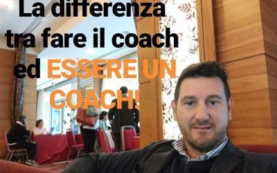 Fare il coach o essere un coach: c'è una grande differenza!