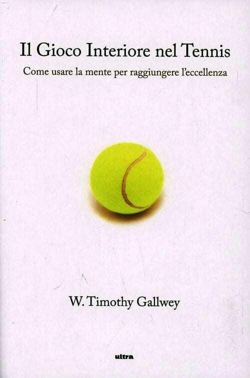 Gallwey-T.-Il-gioco-interiore-del-tennis.-Come-usare-la-mente-per-raggiungere-l'eccellenza.jpg
