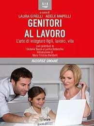 Girelli-L.-Mapelli-A-Genitori-al-lavoro.-L'arte-di-integrare-figli-lavoro-vita.jpeg