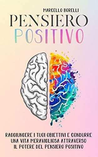 IL-PENSIERO-POSITIVO-Come-raggiungere-i-tuoi-obiettivi-e-condurre-una-vita-positiva-attraverso-il-potere-del-pensiero.jpg