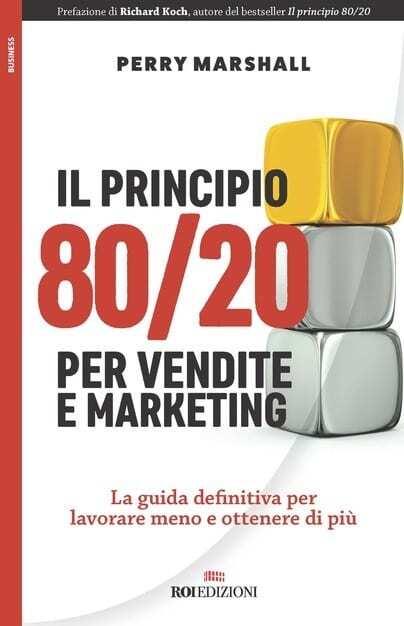 Marshall-P.-Il-principio-8020-per-vendite-e-marketing.-La-guida-definitiva-per-lavorare-meno-e-ottenere-di-più.jpg