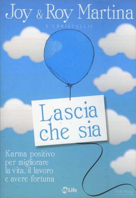 Martina-J.-Martina-R.-Lascia-che-sia.-Karma-positivo-per-migliorare-la-vita-il-lavoro-e-avere-fortuna.jpg