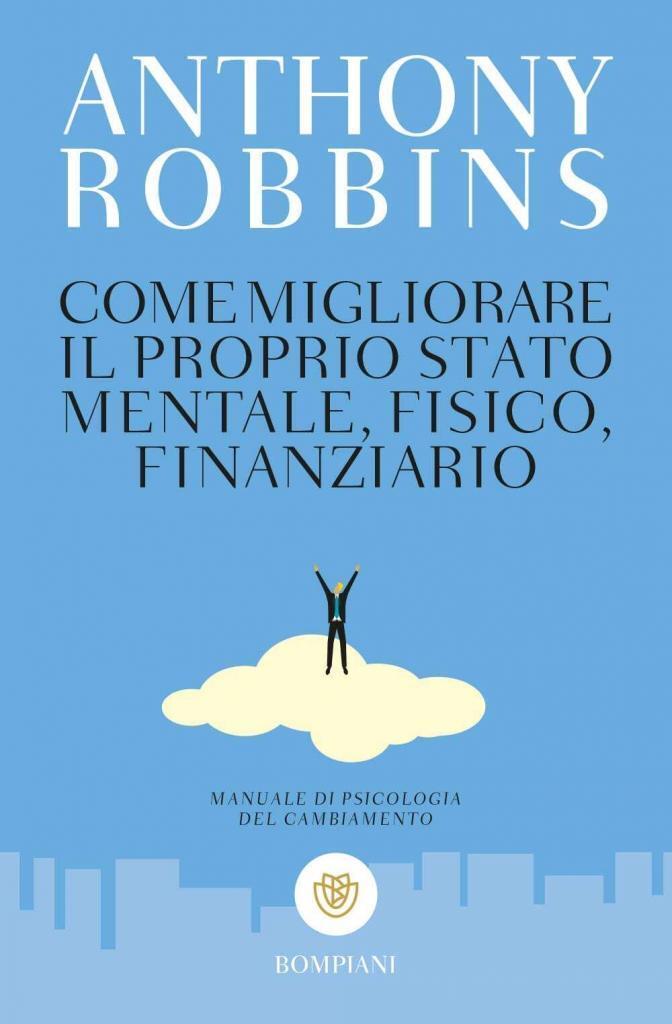 Robbins-A.-Come-migliorare-il-proprio-stato-mentale-fisico-e-finanziario.-Manuale-di-psicologia-del-cambiamento.jpg
