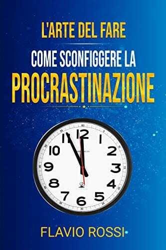 Rossi-F.-L'arte-del-fare-Come-sconfiggere-la-procrastinazione.jpg