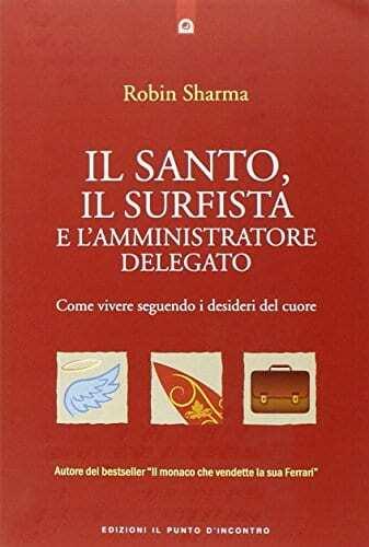 Sharma-R.-S.-Il-santo-il-surfista-e-l'amministratore-delegato.-Come-vivere-seguendo-i-desideri-del-cuore.jpg