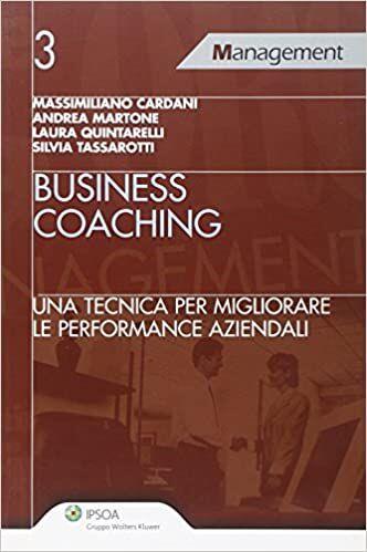 Tassarotti S. Caradni M. Martone A. Quintarelli L., Business coaching. Una tecnica per migliorare le performance aziendali