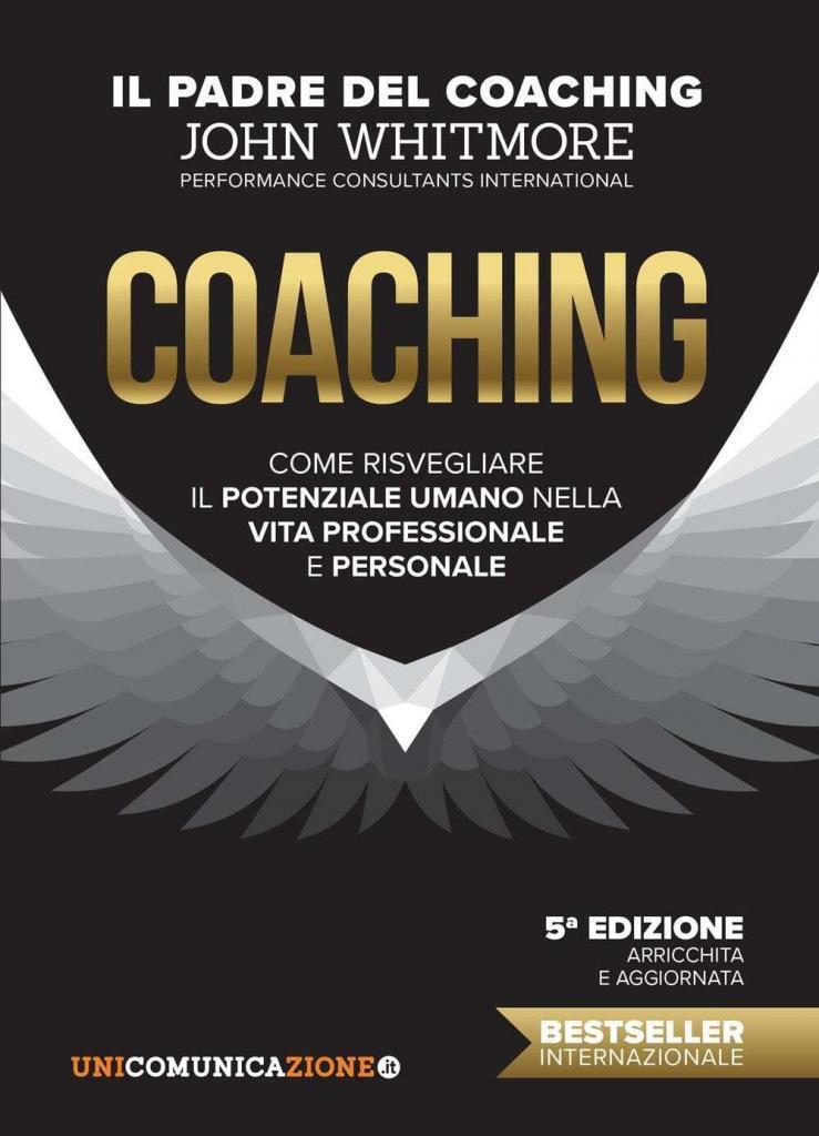 Whitmore J. Fort G., Coaching. Come risvegliare il potenziale umano nella vita professionale e personale
