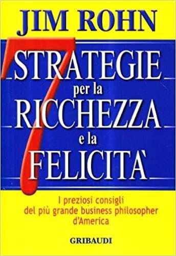 7 strategie di ricchezza e felicita J. Rohn