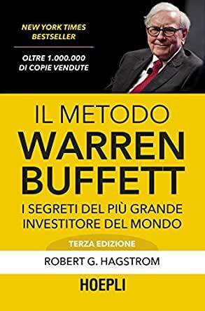 Hagstrom R. G., Il metodo Warren Buffett. I segreti del più grande investitore del mondo