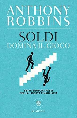Robbins A., Soldi. Domina il gioco. Sette semplici passi per la libertà finanziaria