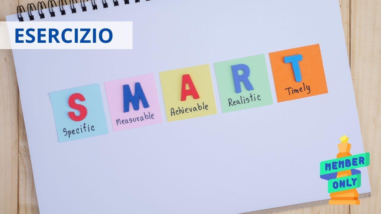 Esercizio Gli obiettivi SMART- definisci gli obiettivi e lavora meglio