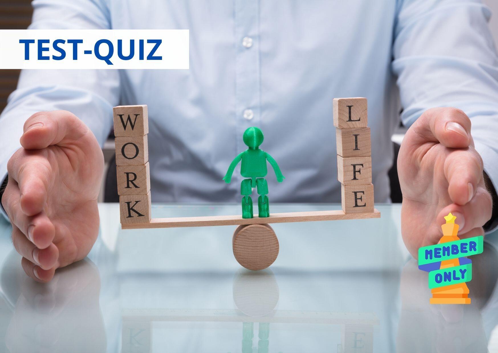 QUIZ Qual è il tuo equilibrio vita-lavoro? (Work-life balance)